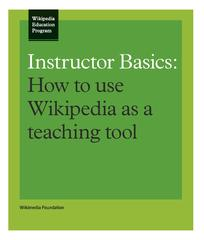 """""""Instructor Basics: How to use Wikipedia as a teaching tool"""" is a new brochure. Click on the image to download the brochure from Wikimedia Commons."""